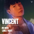 Vincent No more Lonely night