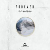 Adam Turley Forever (feat. Kid Travis)