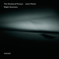 The Dowland Project/ジョン・ポッター Night Sessions