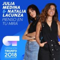 Julia Medina/Natalia Lacunza Pienso En Tu Mirá [Operación Triunfo 2018]