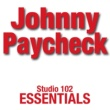 Johnny Paycheck Studio 102 Essentials: Johnny Paycheck