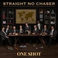 Straight No Chaser One Shot
