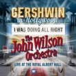 The John Wilson Orchestra I Was Doing All Right (Live) - Single