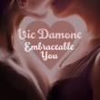 Vic Damone Vic Damone: Embraceable You