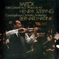 ヘンリク・シェリング/ロイヤル・コンセルトヘボウ管弦楽団/ベルナルト・ハイティンク Bartók: Rhapsody No. 1, Sz. 87