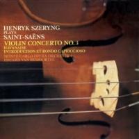 ヘンリク・シェリング/モンテカルロ国立歌劇場管弦楽団/Eduard van Remoortel Saint-Saëns: Violin Concerto No. 3; Havanaise; Introduction et Rondo Capriccioso