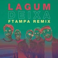 Lagum/Ana Gabriela/FTampa Deixa (FTampa Remix)