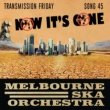 Melbourne Ska Orchestra Now It's Gone