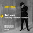 Sonny Fodera To Love (feat. Shannon Saunders) [Qubiko Extended Remix]