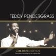 Teddy Pendergrass Golden Legends: Teddy Pendergrass (Rerecorded)