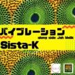 Sista-K バイブレーション along side Jah Melik