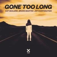 Cat Dealers/Bruno Martini/Joy Corporation Gone Too Long