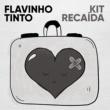 Flavinho Tinto Kit Recaída