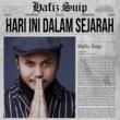 Hafiz Suip Hari Ini Dalam Sejarah