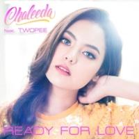Chaleeda/Twopee Ready For Love (feat.Twopee)