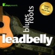 Leadbelly 7 days Presents: Leadbelly - Blues Roots