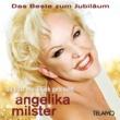 Angelika Milster Du hast mir Glück gebracht - Das Beste zum Jubiläum
