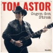 Tom Astor Brave Rebellen