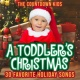 The Countdown Kids A Toddler's Christmas: 30 Favorite Holiday Songs