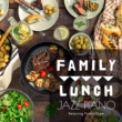 Relaxing Piano Crew Family Lunch Jazz Piano