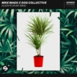 Mike Mago x Dog Collective