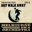 Melbourne Ska Orchestra Just Walk Away