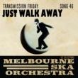 Melbourne Ska Orchestra Just Walk Away