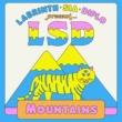 LSD/Sia/Diplo/Labrinth Mountains (feat.Sia/Diplo/Labrinth)