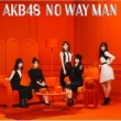 AKB48 NO WAY MAN Type A