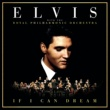 Elvis Presley/The Royal Philharmonic Orchestra If I Can Dream: Elvis Presley with the Royal Philharmonic Orchestra