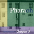 Gagan X Pharaoh (Legitimate Mix)