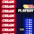 CREAM PLAYBOY Remix feat. t-Ace