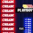CREAM PLAYBOY Remix feat. t-Ace