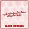 Claire Richards My Heart Is Heading Home (This Christmas) (Radio Mix)