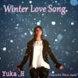 Yuka.H Winter Love Song