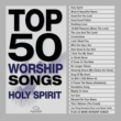 Maranatha! Music Top 50 Worship Songs - Holy Spirit