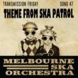 Melbourne Ska Orchestra Theme From Ska Patrol