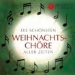 Various Artists Die schönsten Weihnachtschöre aller Zeiten