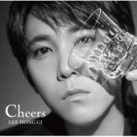 イ・ホンギ(from FTISLAND) Cheers