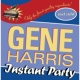 Gene Harris Instant Party