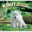 Knut, der kleine Kuschelbär Knut Feels Good