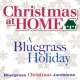 Bluegrass Christmas Jamboree Christmas at Home: A Bluegrass Holiday