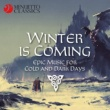 Various Artists Winter is Coming (Epic Music for Cold and Dark Days)