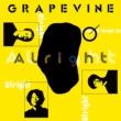 GRAPEVINE Alright