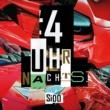 Sido/Haftbefehl/Kool Savas 4 Uhr Nachts (feat.Haftbefehl/Kool Savas)