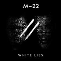 M-22 White Lies