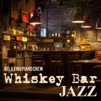 Relaxing Piano Crew Whiskey Bar Jazz