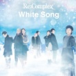 Re:Complex White Song(Type-M)