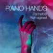Piano Hands Pachelbel: Pachelbel Reimagined