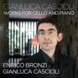 ジャンルカ・カシオーリ/Enrico Bronzi Cascioli: Cello Works